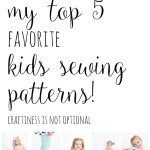 my-top-5-favorite-kids-sewing-patterns-by-jess-of-craftiness-is-not-optional